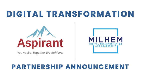 Aspirant and MILHEM DTL Announce Partnership to Deliver Digital Transformations for Global Clients